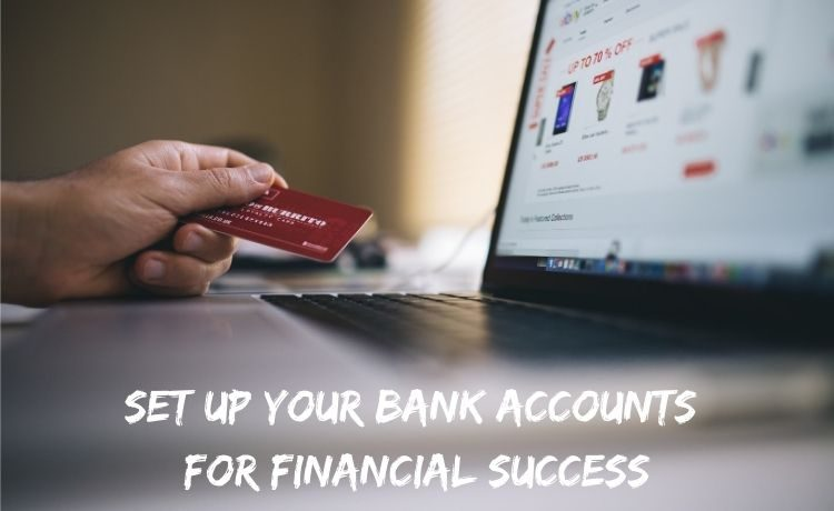 Set up your bank accounts for financial success