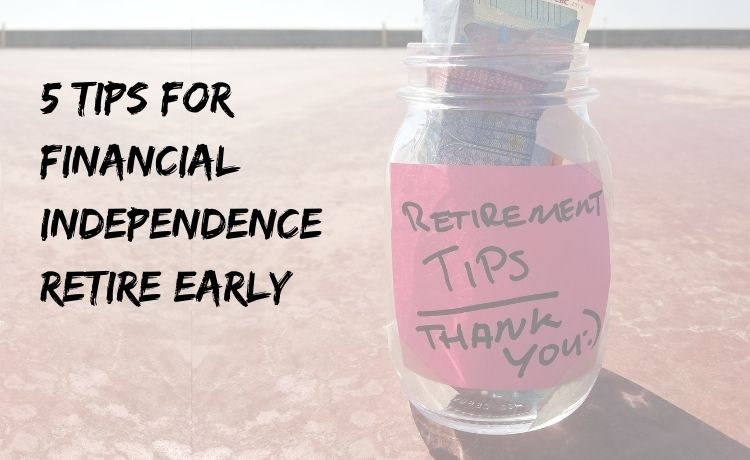 5 tips for financial independence retire early cover