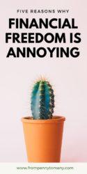 financial freedom annoying cactus