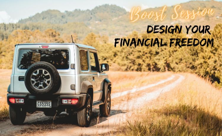 Design Your financial freedom Boost Session