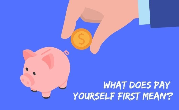 What does Pay Yourself First mean
